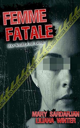 Femme fatale: Das weibliche Böse