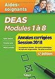 DEAS Modules 1 à 8 Annales corrigées Session 2018 - Compétences attendues - Conseils méthologiques - Sujets avec corrigés détaillés