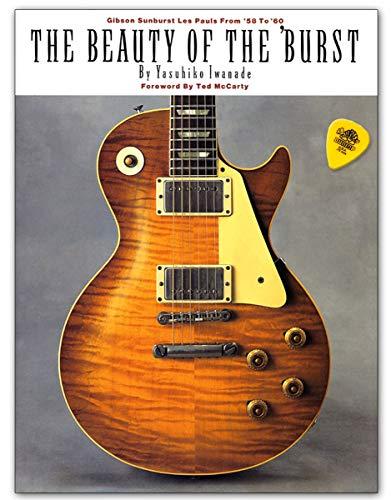The Beauty Of The Burst - Gibson Sunburst Les Pauls from 58 to 60 - Taschenbuch mit Dunlop Plek - Hal Leonard 9780793573745