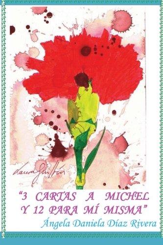 3 Cartas a Michel y 12 Para Mi Misma