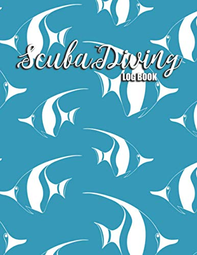 Scuba Diving Log book: Diver Journal To Record & Keep Track of Your Worldwide Diving Journey