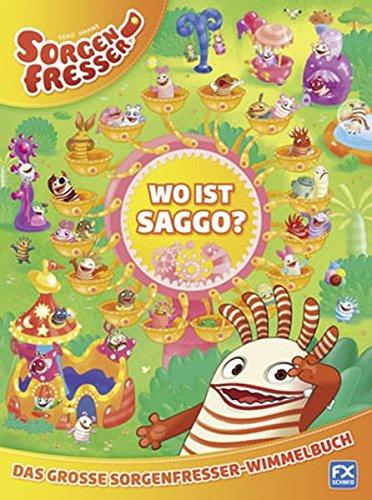 Gerd Hahns Sorgenfresser: Wo ist Saggo? - Das große Sorgenfresser-Wimmelbuch