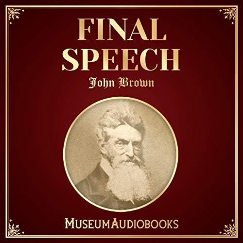 John Brown's Final Speech audiobook cover art