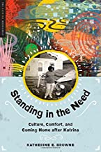 Standing in the Need: Culture, Comfort, and Coming Home After Katrina (Katrina Bookshelf)