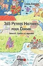 365 Petites Histoires pour Dormir: Tome III : Contes et Légendes (French Edition)