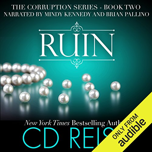 Ruin                   By:                                                                                                                                 CD Reiss                               Narrated by:                                                                                                                                 Brian Pallino,                                                                                        Mindy Kennedy                      Length: 7 hrs and 12 mins     487 ratings     Overall 4.5