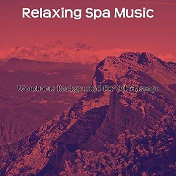 Wondrous Background for Oil Massage