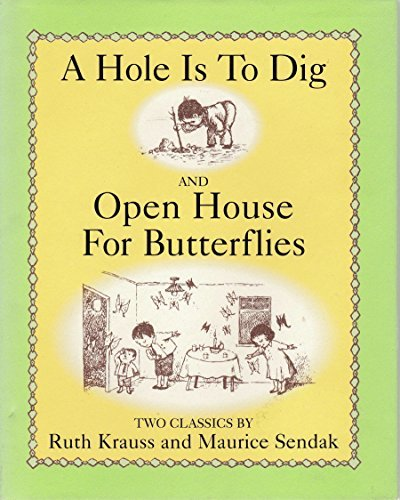 A Hole Is To Dig and Open House for Butterflies