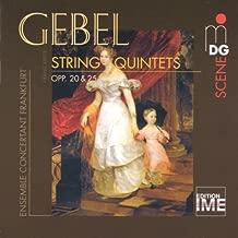 Gebel: String Quintets Op.20 & 25