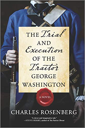 The Trial and Execution of the Traitor George Washington: A Novel