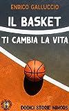 Il basket ti cambia la vita: Dodici storie minors