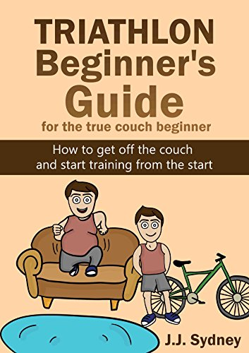 Triathlon Beginner's Guide For The True Couch Beginner: How to get off...