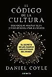 El Código de la Cultura: El Secreto de Los Equipos Más Exitosos del Mundo / The Culture Code