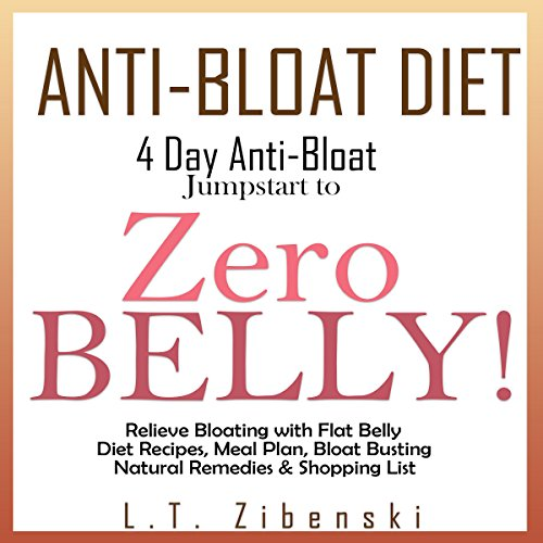 Anti-Bloat Diet: 4 Day Anti-Bloat Jumpstart to Zero Belly! audiobook cover art