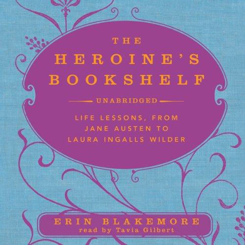 The Heroine's Bookshelf     Life Lessons, from Jane Austen to Laura Ingalls Wilder              By:                                                                                                                                 Erin Blakemore                               Narrated by:                                                                                                                                 Tavia Gilbert                      Length: 4 hrs and 43 mins     18 ratings     Overall 4.3