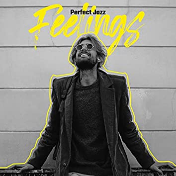 Perfect Jazz Feelings: 2020 Fresh Jazz Music Collection, Lounge Melodies, Instrumental Songs, Bossa Jazz Selection