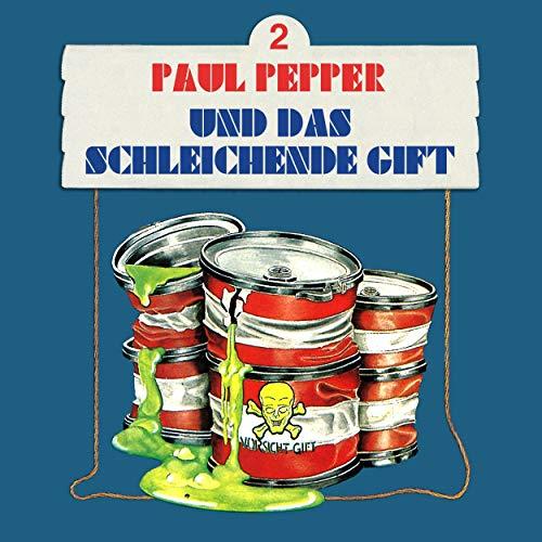 Paul Pepper und das schleichende Gift audiobook cover art