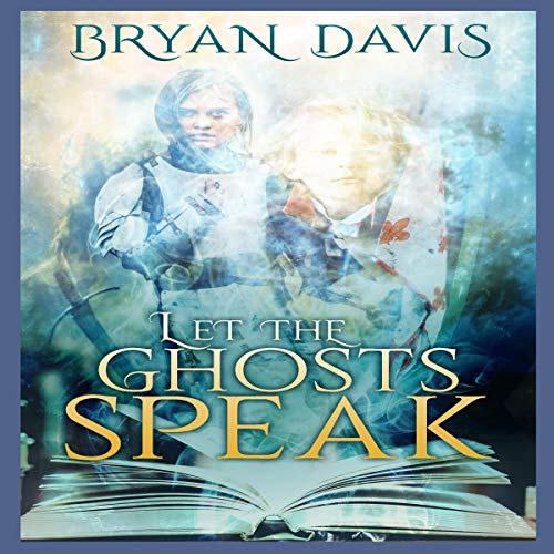 Let the Ghosts Speak audiobook cover art