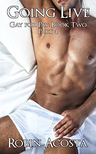 Going Live: Gay for Pay, Book Two (English Edition)
