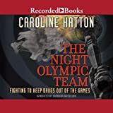 Night Olympic Team: Fighting to Keep Drugs Out of the Game - Caroline Hatton