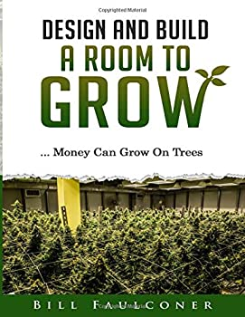 Design And Build A Room To Grow  Money Can Grow On Trees