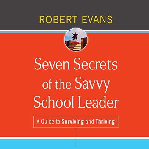 Seven Secrets of the Savvy School Leader audiobook cover art