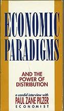 Economic Paradigms and the Power of Distribution [Paul Zane Pilzer]