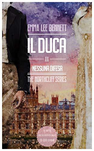 Il Duca II: Nessuna Difesa (The Northcliff Series Vol. 3)