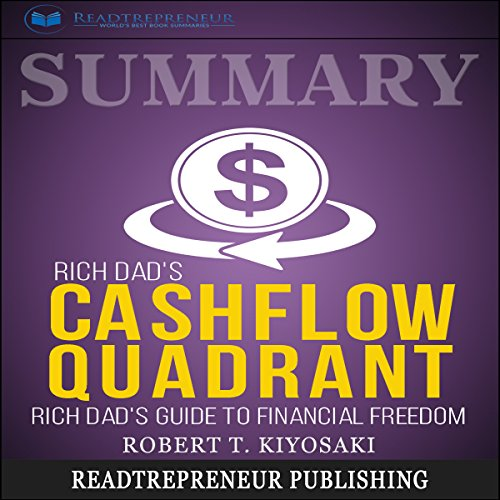 Summary: Rich Dad's CASHFLOW Quadrant: Rich Dad's Guide to Financial Freedom audiobook cover art