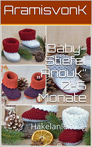 """Baby-Stiefel """"Anouk"""" 0-6 Monate: Häkelanleitung"""