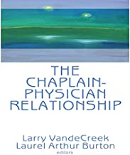The Chaplain-Physician Relationship (Journal of Health Care Chaplaincy)