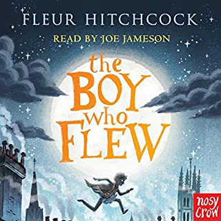The Boy Who Flew                   By:                                                                                                                                 Fleur Hitchcock                               Narrated by:                                                                                                                                 Joe Jameson                      Length: 5 hrs and 21 mins     5 ratings     Overall 4.4