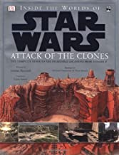 Inside the Worlds of Star Wars, Episode II - Attack of the Clones: The Complete Guide to the Incredible Locations