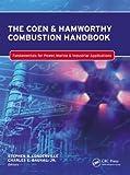 The Coen & Hamworthy Combustion Handbook: Fundamentals for Power, Marine & Industrial Applications (Industrial Combustion)