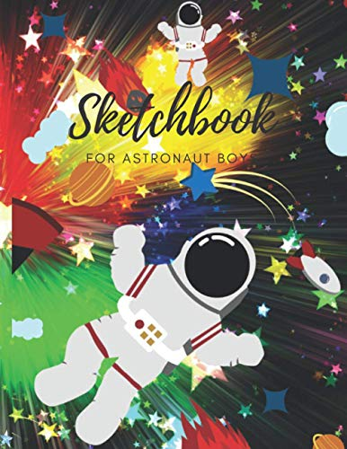 SketchBook for Astronaut Boys: Notebook for Drawing, Writing, Sketching or Doodling, 100 Pages, 8.5x11: Sketchbook stras Earth & Blue Sky galaxy Background Notebook for Kids Blank Paper for Drawing