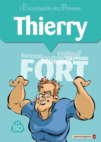 L'Encyclopédie des prénoms - Tome 16 : Thierry