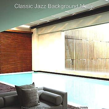 Dream Like Jazz Piano - Background for Luxury Hotels