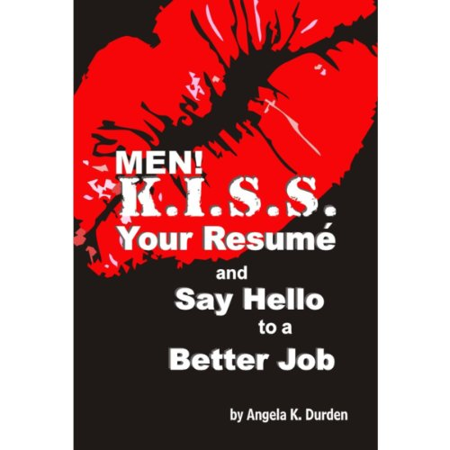 MEN! K.I.S.S. Your Resume and Say Hello to a Better Job cover art