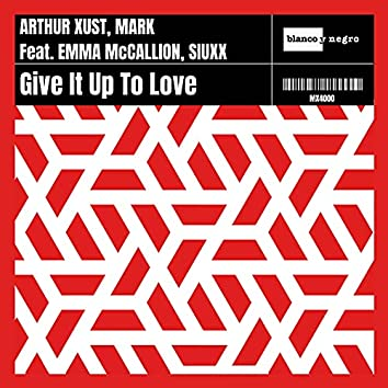 Give It up to Love