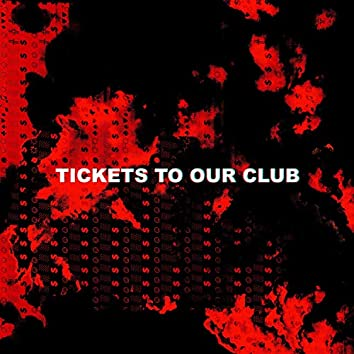 tickets to our club