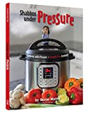 Shabbos under Pressure:Cooking with Pressure = Pressure Free Cooking