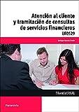 Atención al cliente y tramitación de consultas de servicios financieros (Cp - Certificado Profesionalidad)