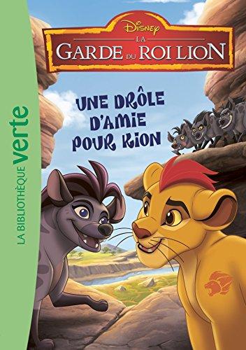 La garde du Roi Lion 03 - Une drôle d'amie pour Kion