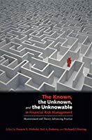 The Known, the Unknown, and the Unknowable Iin Financial Risk Management: Measurement and Theory Advancing Practice