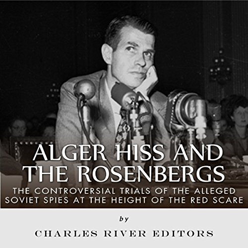 Alger Hiss and the Rosenbergs audiobook cover art