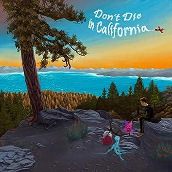 Don't Die in California