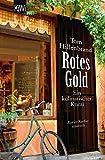 Rotes Gold: Ein kulinarischer Krimi. - Xavier Kieffers zweiter Fall (Die Xavier-Kieffer-Krimis, Band 2)