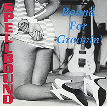Bound for Groovin'