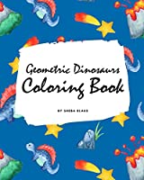 Geometric Dinosaurs Coloring Book for Children (8x10 Coloring Book / Activity Book)