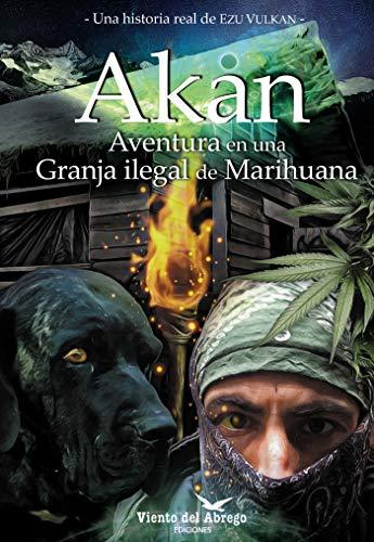 Akan: Aventura en una Granja ilegal de Marihuana